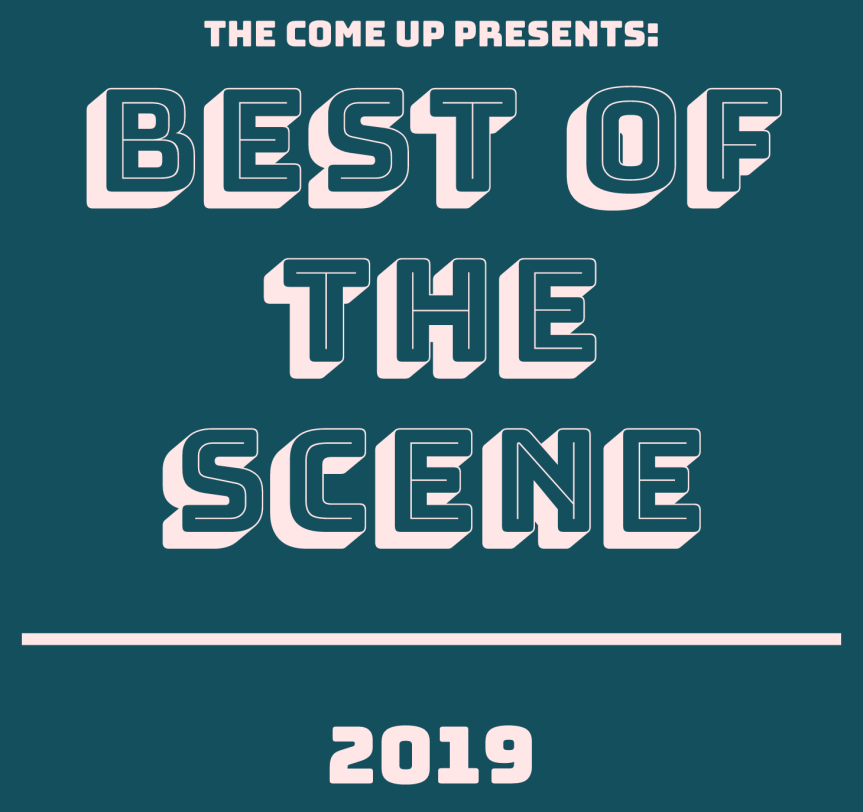 The Come Up's Best of the Scene 2019